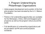 1 program underwriting by philanthropic organizations