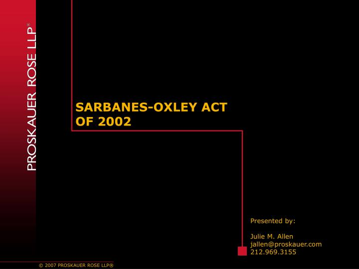 sarbanes-oxley act of 2002 research paper The sarbanes-oxley act in july of 2002, congress passed a new law which very well may revolutionize the way businesses control their finances and accounts.