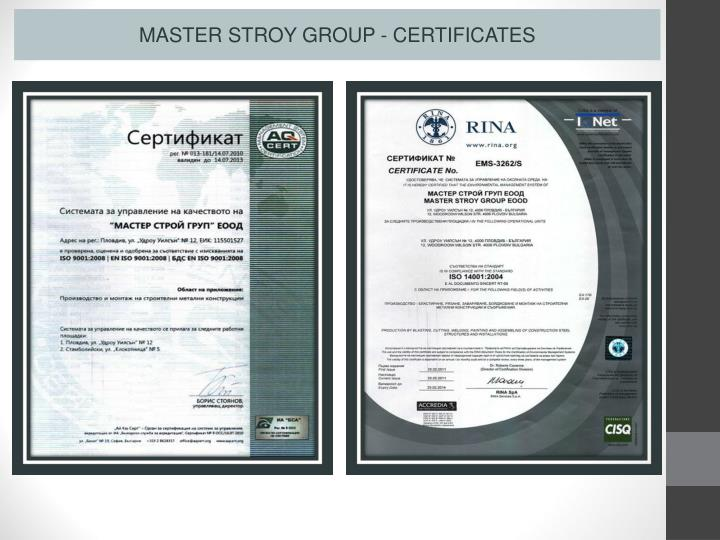 MASTER STROY GROUP - CERTIFICATES