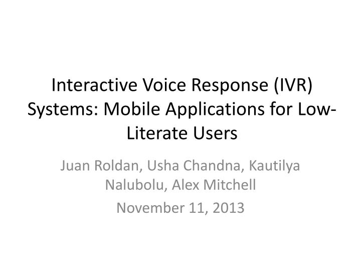 interactive voice response ivr systems mobile applications for low literate users n.