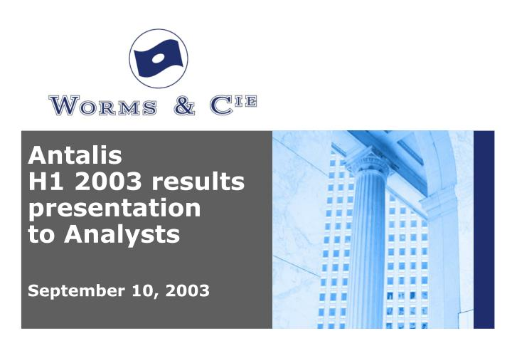 antalis h1 2003 results presentation to analysts september 10 2003 n.