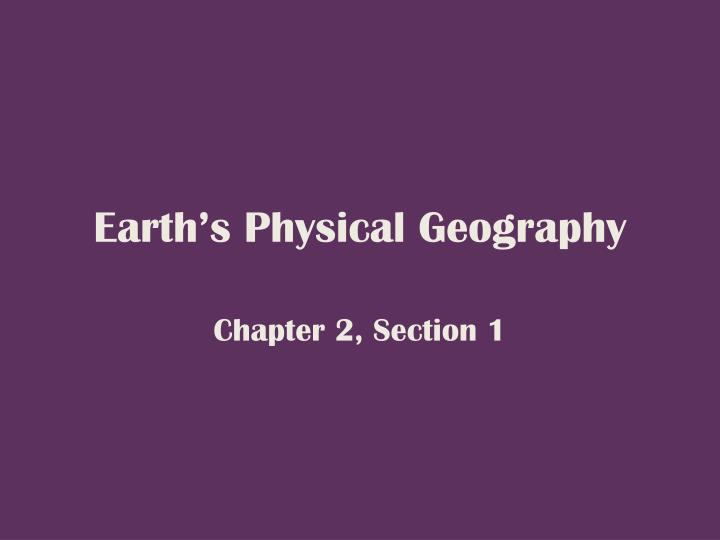Earth s physical geography