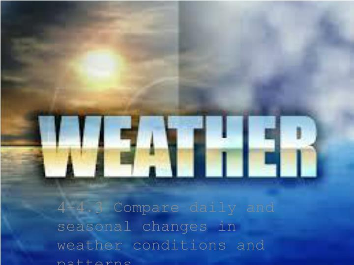 4 4 3 compare daily and seasonal changes in weather conditions and patterns