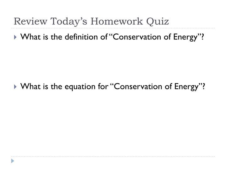 Review Today's Homework Quiz