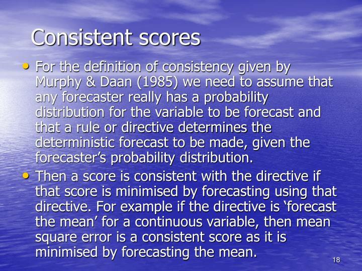 Consistent scores
