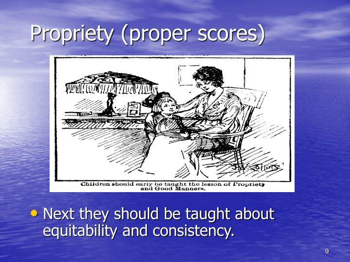 Propriety (proper scores)