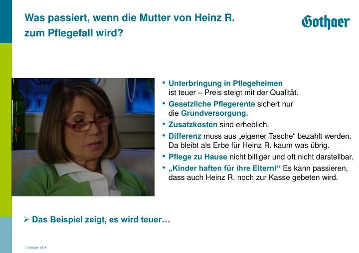 Was passiert, wenn die Mutter von Heinz R.
