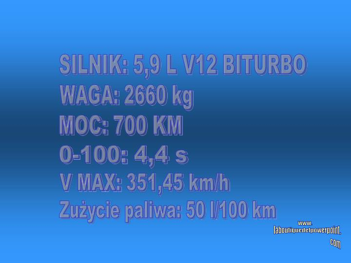 SILNIK: 5,9 L V12 BITURBO