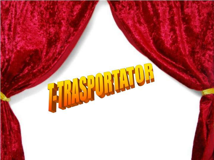 T-TRASPORTATOR