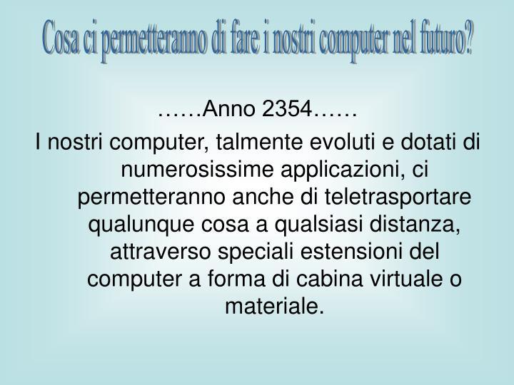 Cosa ci permetteranno di fare i nostri computer nel futuro?
