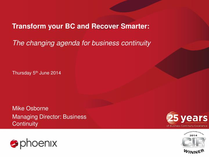 transform your bc and recover smarter the changing agenda for business continuity n.