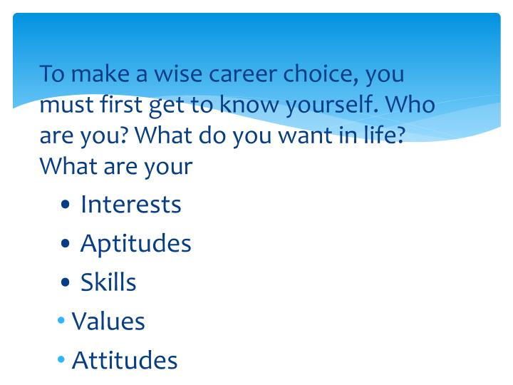 To make a wise career choice, you