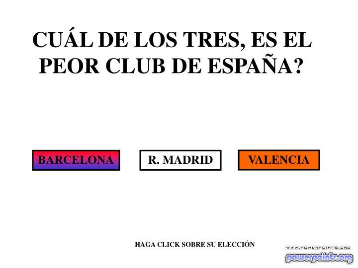 Cu l de los tres es el peor club de espa a1
