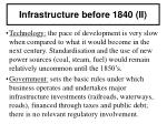 infrastructure before 1840 ii