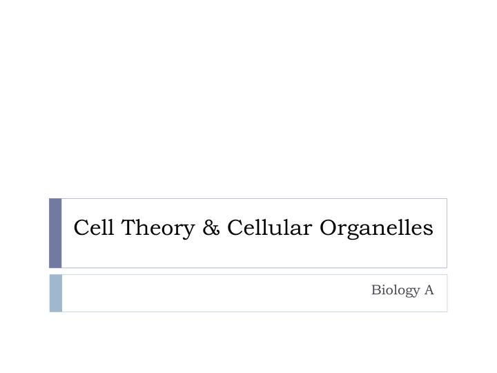 cell theory cellular organelles n.