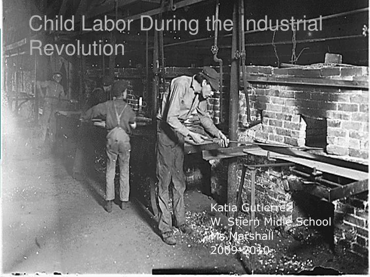essay on child labor during industrial revolution Child labor is a serious social problem, not only in india but also in other developing countriesthe law in indian soil says that any child below age of 14 cannot be employed either in.