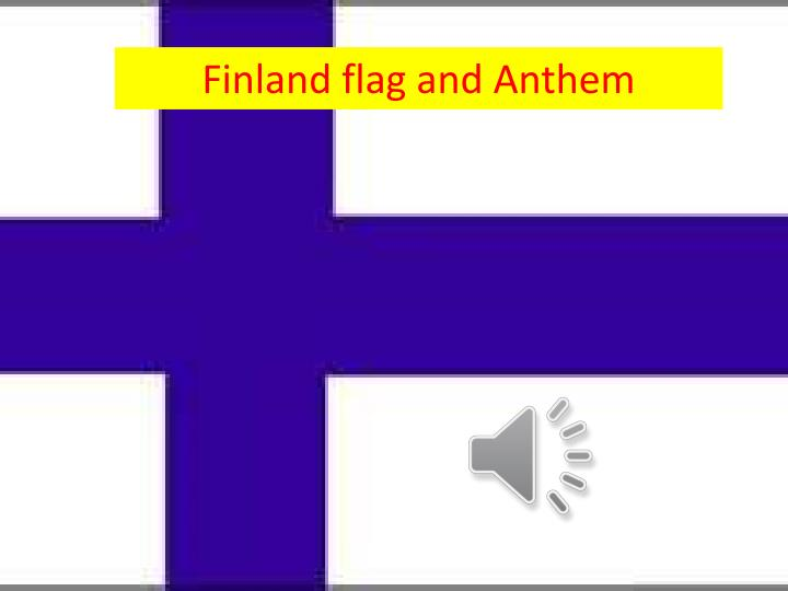 Finland flag and Anthem