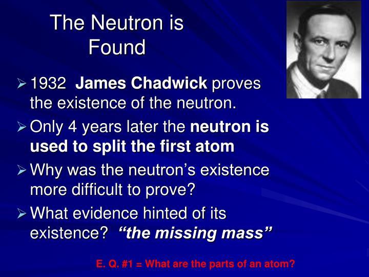 The Neutron is Found