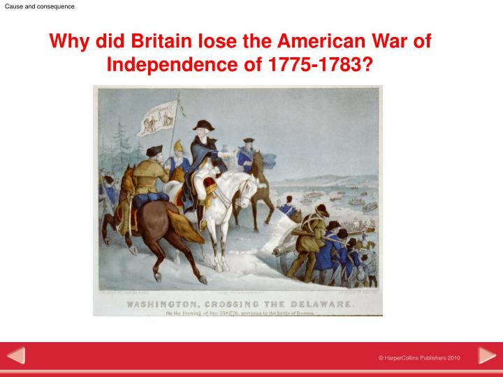 why did americans win war independence Writing of declaration of independence to many in the continental congress, war was unthinkable so why did they finally create this revolutionary document.
