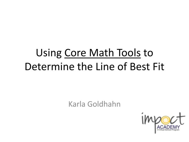 using core math tools to determine the line of best fit n.