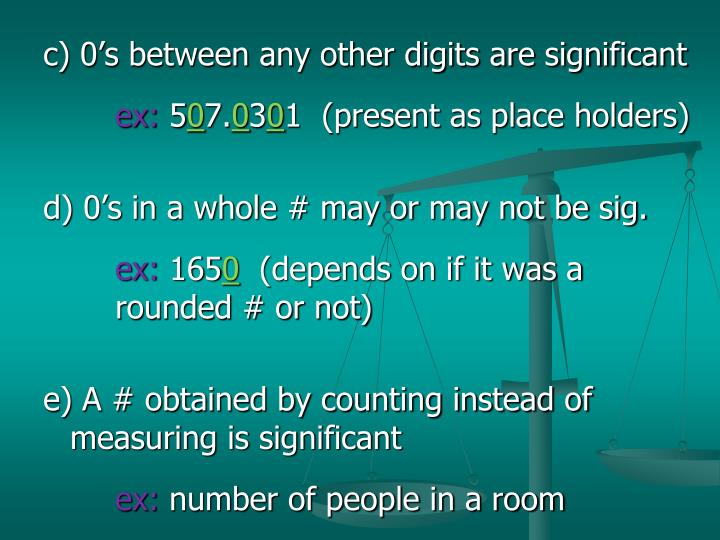 c) 0's between any other digits are significant