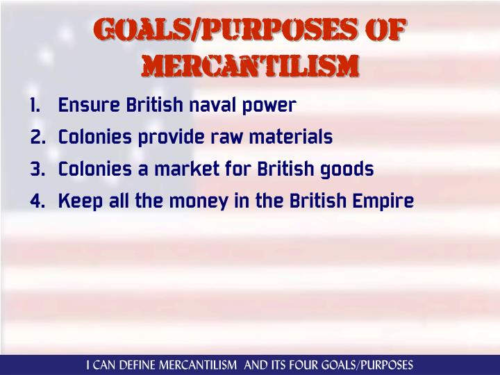 Goals/purposes of mercantilism