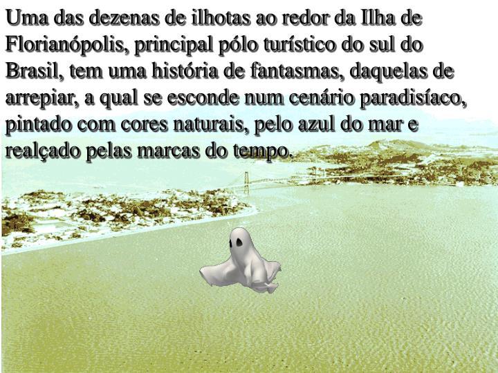 Uma das dezenas de ilhotas ao redor da Ilha de Florianópolis, principal pólo turístico do sul do ...
