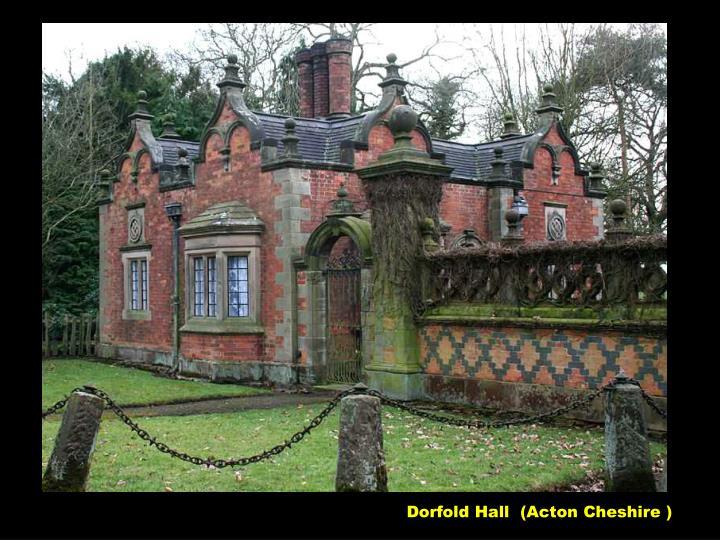 Dorfold Hall  (Acton Cheshire )