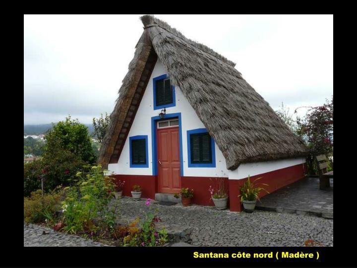 Santana côte nord ( Madère )