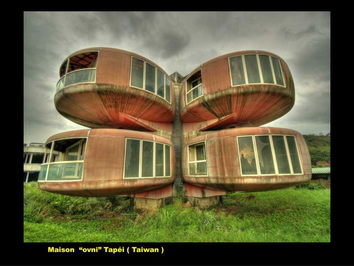 """Maison  """"ovni"""" Tapéi ( Taiwan )"""