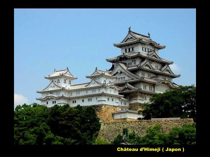 Château d'Himeji ( Japon )