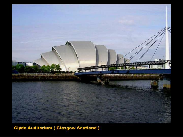 Clyde Auditorium ( Glasgow Scotland )