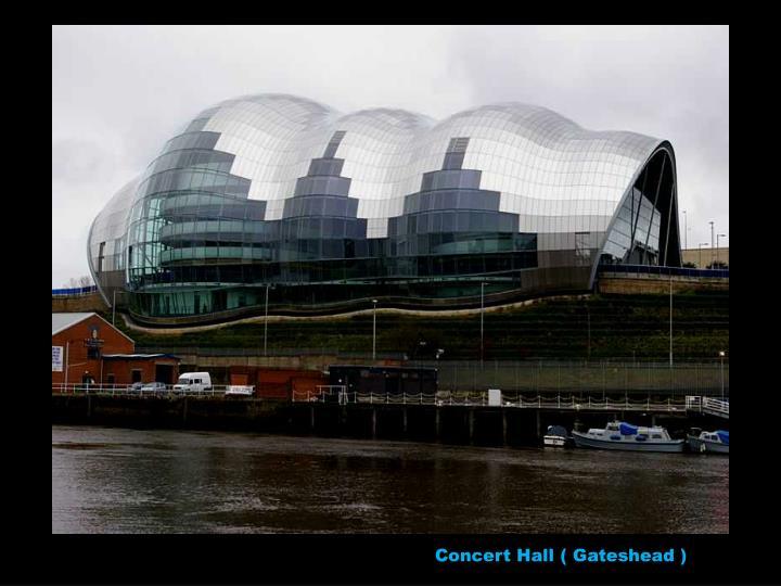 Concert Hall ( Gateshead )