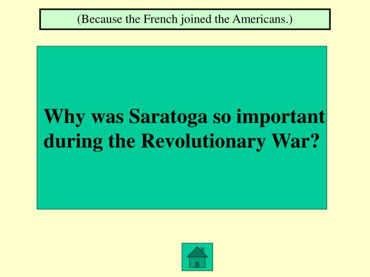 (Because the French joined the Americans.)