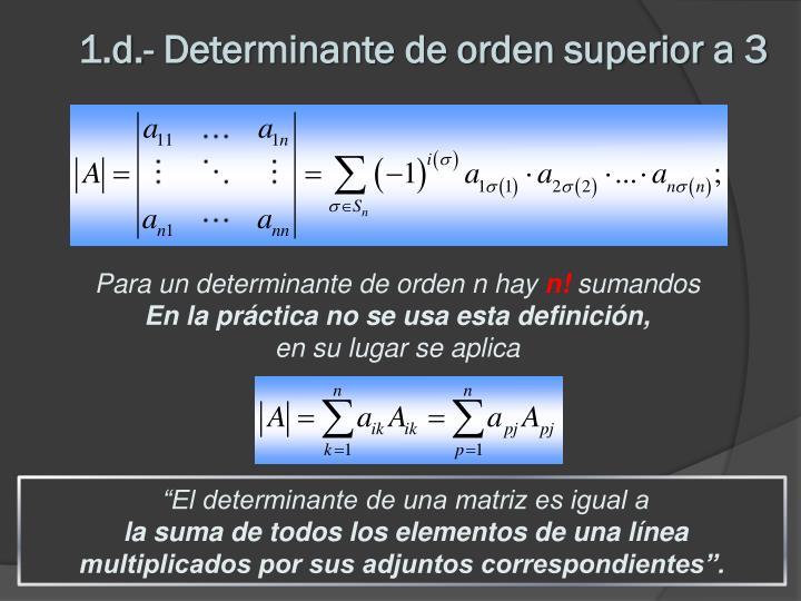 1.d.- Determinante de orden superior a 3