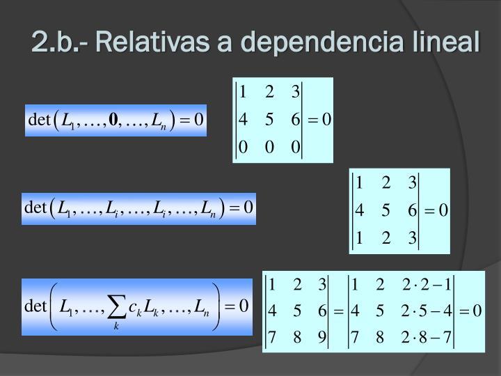 2.b.- Relativas a dependencia lineal