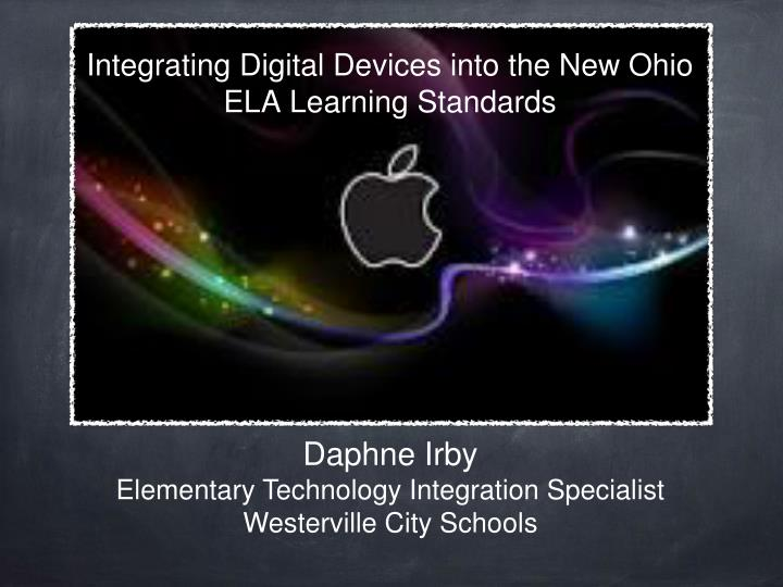 integrating digital devices into the new ohio ela learning standards n.