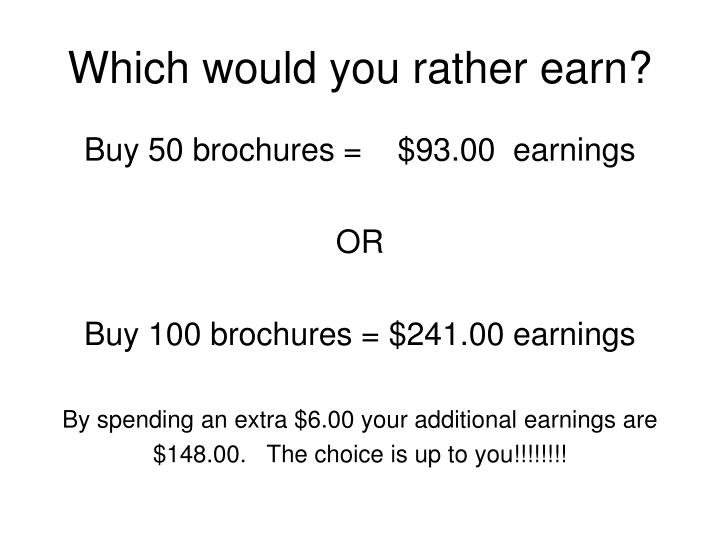Which would you rather earn?
