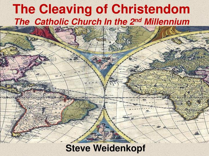 The Cleaving of Christendom