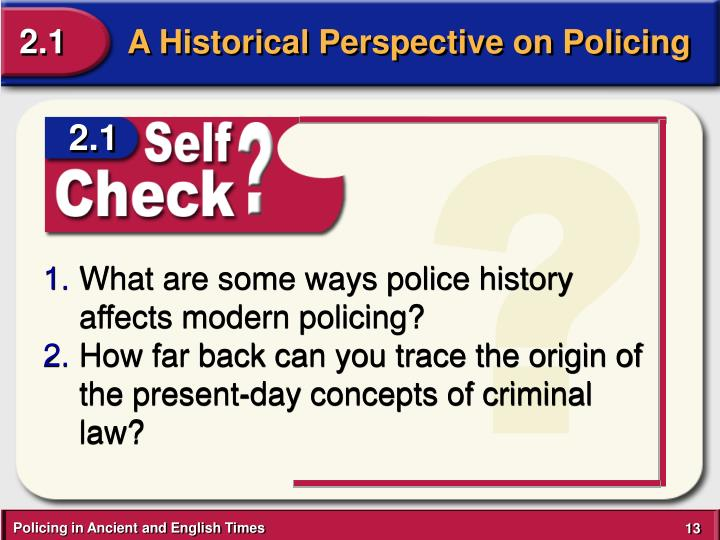 what specific events in the history of policing most influenced present day policing A complete history of police technology, including graphs, etc, can be  the  fragmentation of the american police market, which numbers more than 17,000   a current example is a five-year project to improve the quality and availability of  dna  influences and create what they deemed professional police departments.