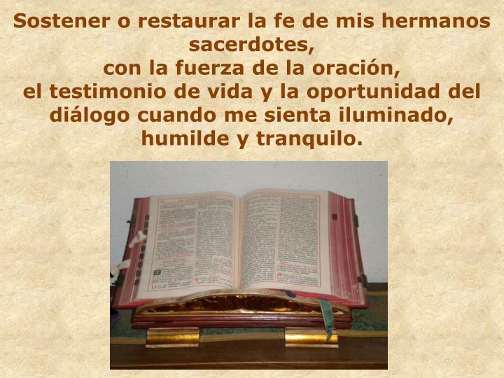 Sostener o restaurar la fe de mis hermanos sacerdotes,