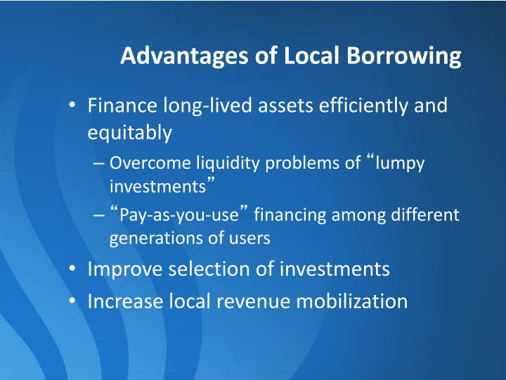 Advantages of Local Borrowing