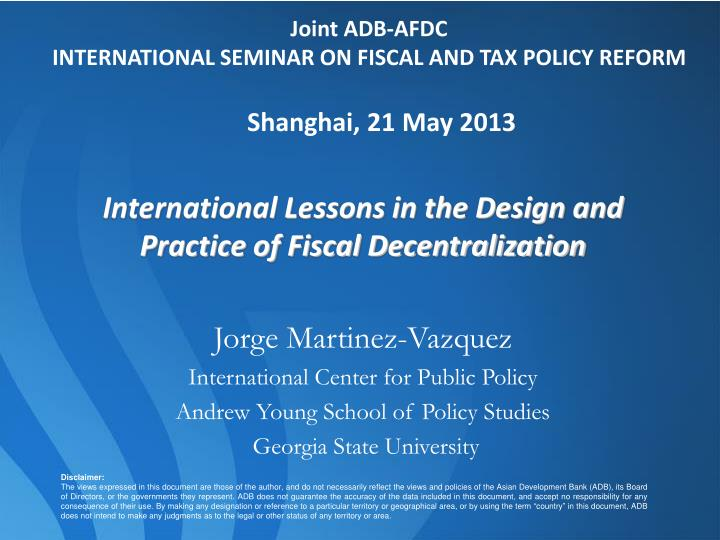 Joint adb afdc international seminar on fiscal and tax policy reform shanghai 21 may 2013
