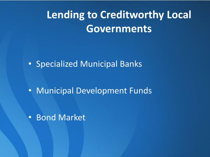 Lending to Creditworthy Local Governments