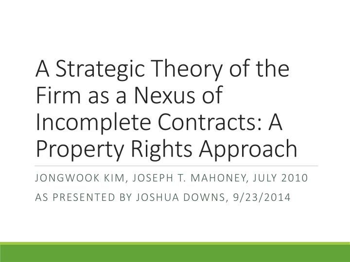 a strategic theory of the firm as a nexus of incomplete contracts a property rights approach