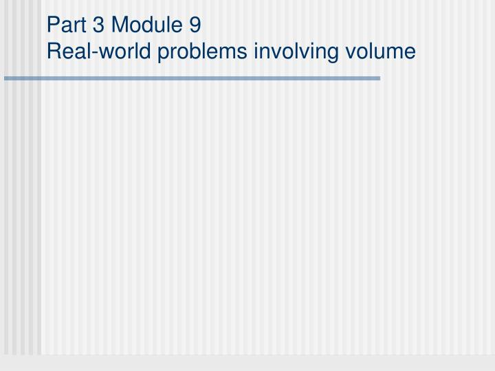 part 3 module 9 real world problems involving volume n.