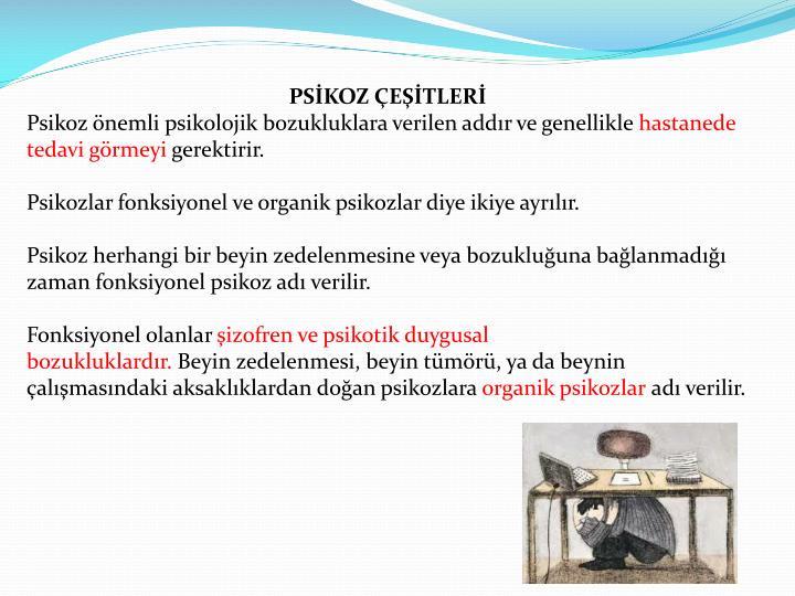PSİKOZ ÇEŞİTLERİ