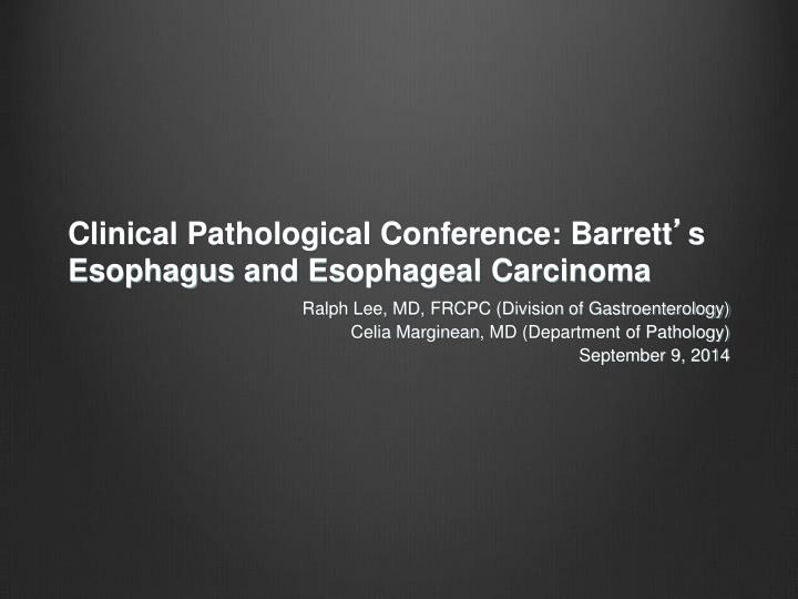 clinical pathological conference barrett s esophagus and esophageal carcinoma n.