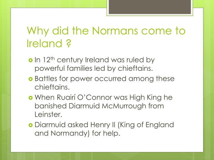 Why did the Normans come to Ireland ?