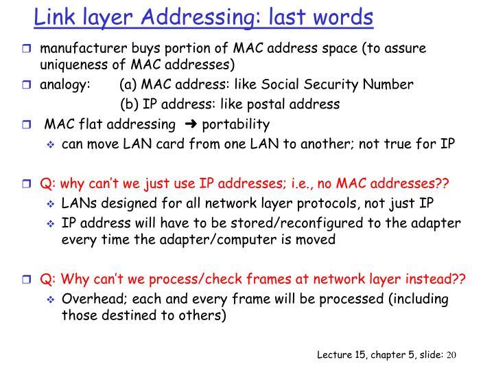 Link layer Addressing: last words